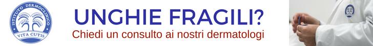 Unghie fragili: consulto online del migliore dermatologo a Milano all'Istituto Dermoclinico Vita Cutis Plinio