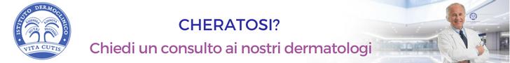 Antiestetiche cheratosi: consulto online del migliore dermatologo a Milano all'Istituto Dermoclinico Vita Cutis Plinio