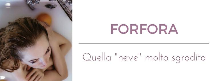 Forfora: i migliori consigli del Dermatologo Antonino Di Pietro dell'Istituto Dermoclinico Vita Cutis di Milano
