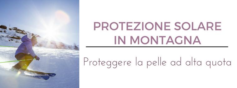 Protezione solare in montagna: i migliori consigli del Dermatologo Antonino Di Pietro dell'Istituto Dermoclinico Vita Cutis di Milano
