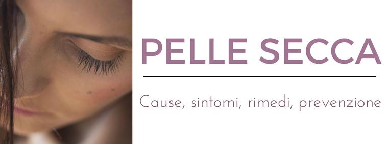 Pelle secca: i migliori consigli del Dermatologo Antonino Di Pietro dell'Istituto Dermoclinico Vita Cutis di Milano