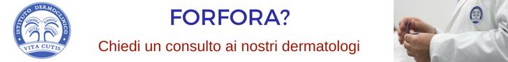 Forfora: consulto online del migliore dermatologo a Milano all'Istituto Dermoclinico Vita Cutis Plinio