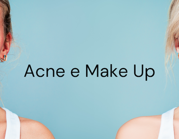 Come truccare la pelle a tendenza acneica